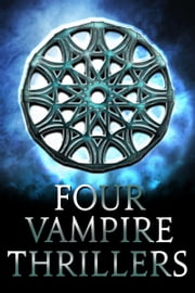 Four Vampire Thrillers ebook by Bram Stoker,George Sylvester Viereck,James Malcolm Rymer
