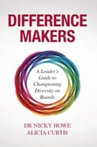 Difference Makers ebook by Nicky Howe,Alicia Curtis