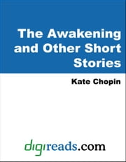 The Awakening and Selected Short Stories ebook by Chopin, Kate
