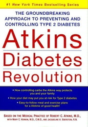 Atkins Diabetes Revolution - The Groundbreaking Approach to Preventing and Controlling Type 2 Diabetes ebook by Robert C. Atkins, M.D.