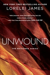 Unwound - The Mastered Series ebook by Lorelei James