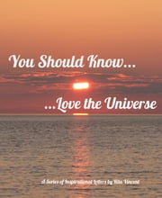 You Should Know...   ...Love the Universe ebook by Rita Vincent