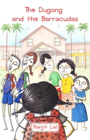 Dugong and the Barracudas, The ebook by Ranjit Lal