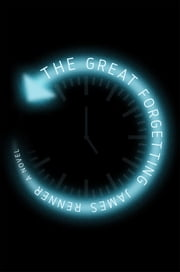 The Great Forgetting - A Novel ebook by James Renner
