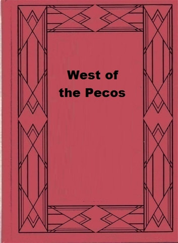 West of the Pecos ebook by Zane Grey