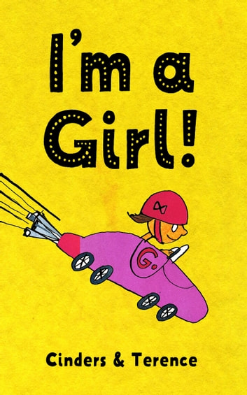 I'm A Girl! ebook by Cinders McLeod,Terence Sellwood