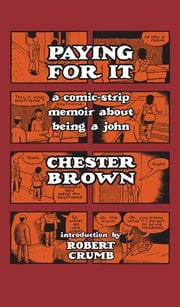 Paying For It ebook by Chester Brown