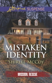Mistaken Identity - An Inspirational Tale of Romantic Suspense ebook by Shirlee McCoy