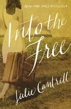 Into the Free ebook by Julie Cantrell