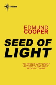 Seed of Light ebook by Edmund Cooper