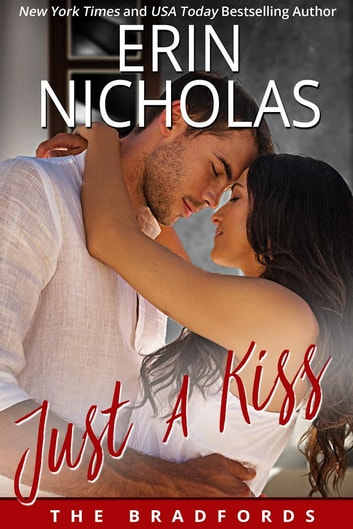 Just A Kiss - The Bradfords, book five ebook by Erin Nicholas