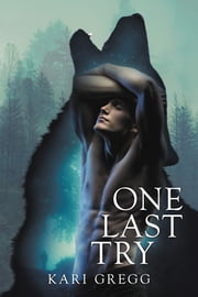 One Last Try ebook by Kari Gregg