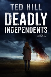 Deadly Independents ebook by Ted Hill