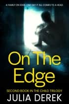 On The Edge ebook by julia derek