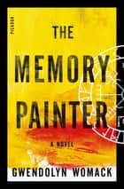The Memory Painter ebook by Gwendolyn Womack