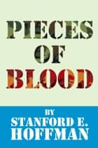 Pieces of Blood ebook by Stanford E. Hoffman