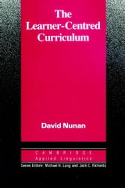 The Learner-Centred Curriculum ebook by Nunan, David