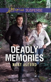 Deadly Memories (Mills & Boon Love Inspired Suspense) ebook by Mary Alford