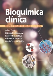 Bioquímica clínica - Texto y atlas en color ebook by Rajeev Srivastava, Allan Gaw, MD PhD FRCPath FFPM PGCertMedEd,...