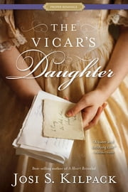 The Vicar's Daughter - A Proper Romance ebook by Josi S. Kilpack