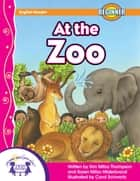 At The Zoo ebook by Kim Mitzo Thompson, Karen Mitzo Hilderbrand, Carol Schwartz