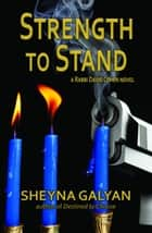 Strength to Stand ebook by Sheyna Galyan
