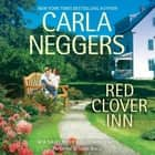 Red Clover Inn audiobook by Carla Neggers