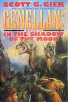 Genellan: In the Shadow of the Moon ebook by Scott G. Gier