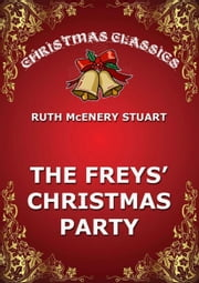 The Freys' Christmas Party ebook by Ruth McEnery Stuart