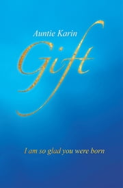Gift - I am so glad you were born ebook by Auntie Karin