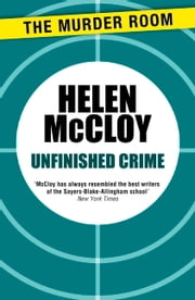 Unfinished Crime ebook by Helen McCloy
