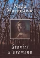Stanice u vremenu ebook by Nada Marinković