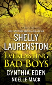 Everlasting Bad Boys eBook by Shelly Laurenston, Cynthia Eden, Noelle Mack