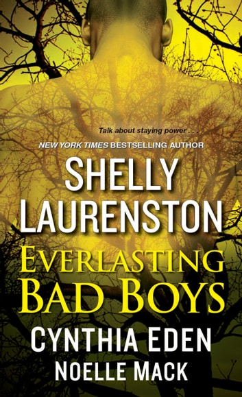 Everlasting Bad Boys ebook by Shelly Laurenston,Cynthia Eden,Noelle Mack