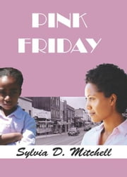 Pink Friday ebook by Sylvia D. Mitchell