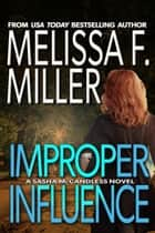 Improper Influence - (Sasha McCandless No. 5) ebook by Melissa F. Miller