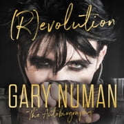 (R)evolution - The Autobiography audiobook by Gary Numan