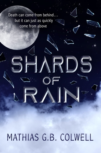Shards of Rain ebook by Mathias G. B. Colwell