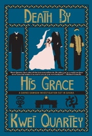 Death by His Grace ebook by Kwei Quartey