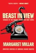 Beast in View eBook by Margaret Millar