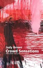 Crowd Sensations ebook by Judy Brown