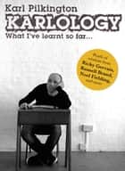 Karlology - What I've Learnt So Far... ebook by Karl Pilkington