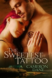 The Sweetest Tattoo ebook by Cameron Dane
