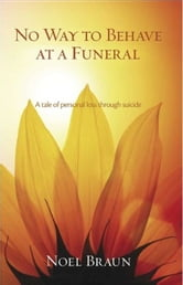 No Way to Behave At a Funeral ebook by Noel Braun
