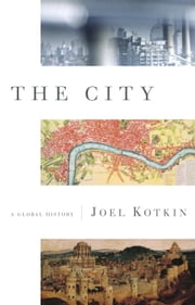 The City - A Global History ebook by Joel Kotkin