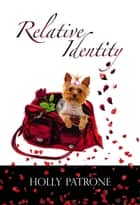 Relative Identity ebook by Holly Patrone