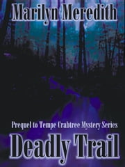 Deadly Trail, Prequel to Tempte Crabtree Series ebook by Meredith, Marilyn