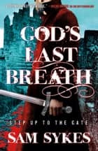 God's Last Breath ebook by Sam Sykes