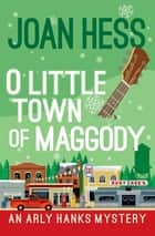 O Little Town of Maggody eBook by Joan Hess