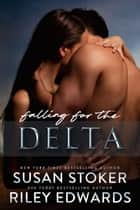 Falling for the Delta - A Military Romance ebook by